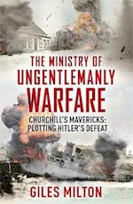 The Ministry of Ungentlemanly Warfare
