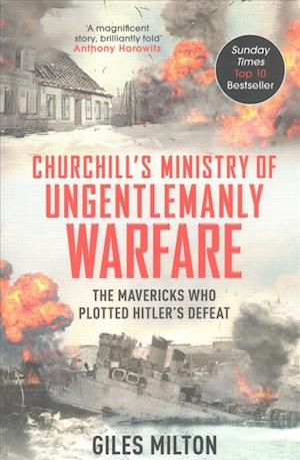 Bog, paperback Churchill's Ministry of Ungentlemanly Warfare af Giles Milton