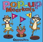 Pop-up Meerkats: Opposites (Pop-up Meerkats)