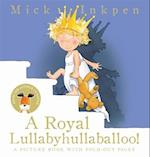 A Royal Lullabyhullaballoo