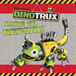 Dare to Repair! Storybook (Dinotrux, nr. 1)