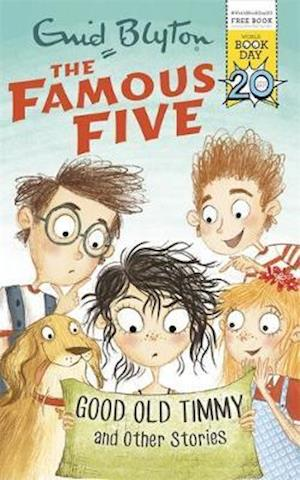 Famous Five: Good Old Timmy and Other Stories