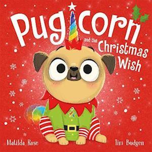 The Magic Pet Shop: Pugicorn and the Christmas Wish
