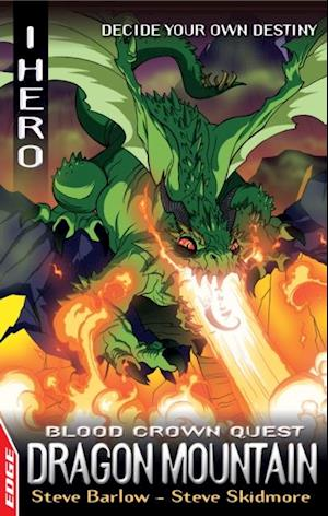 EDGE: I HERO: Quests: Dragon Mountain: Blood Crown Quest 2 af Steve Skidmore