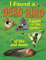 I Found A Dead Bird - A guide to the cycle of life and death af Jan Thornhill