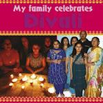 My Family Celebrates Divali. Cath Senker (My Family Celebrates)