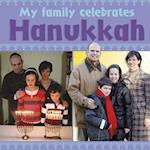 My Family Celebrates Hanukkah. Cath Senker (My Family Celebrates)