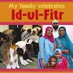 My Family Celebrates Id-UL-Fitr. Cath Senker (My Family Celebrates)