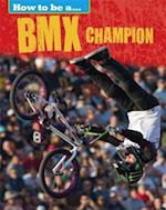 BMX Champion (How to be a Champion)