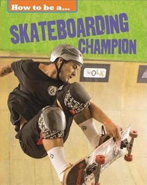 Bog, hardback Skateboarding Champion af Franklin Watts