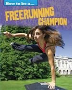 How to be a... Freerunning Champion (How to Be a)
