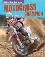 Motocross Champion (How to be a Champion)