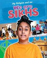 My Religion and Me: We are Sikhs (My Religion and Me, nr. 6)