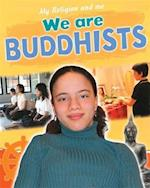 We Are Buddhists (My Religion and Me)