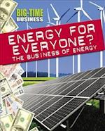 Big-Time Business: Energy for Everyone?: The Business of Energy