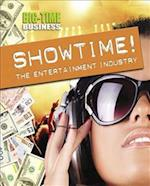 Big-Time Business: Showtime!: The Entertainment Industry