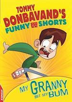 My Granny Bit My Bum (Edge Tommy Donbavands Funny Shorts)