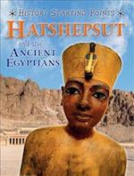 Hatshepsut and the Ancient Egyptians (History Starting Points, nr. 6)
