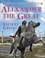 Alexander the Great and the Ancient Greeks (History Starting Points, nr. 5)