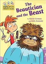 The Beautician and the Beast (Hopscotch Twisty Tales, nr. 83)