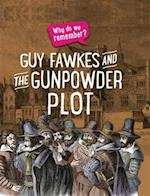 Why Do We Remember the Gunpowder Plot (Why do we remember)