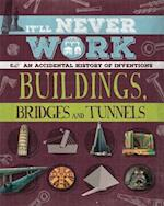 Buildings, Bridges and Tunnels (Itll Never Work)
