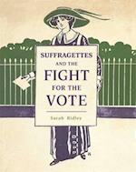 Suffragettes and the Fight for the Vote af Sarah Ridley