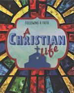Following a Faith: A Christian Life (Following a Faith)