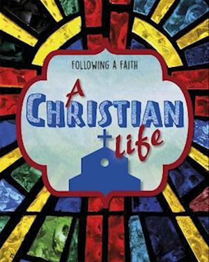 Following a Faith: A Christian Life