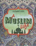 Following a Faith: A Muslim Life (Following a Faith, nr. 2)