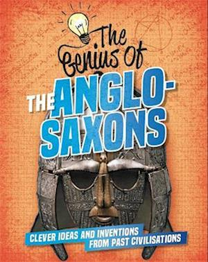 The Genius of: The Anglo-Saxons