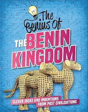 The Genius of: The Benin Kingdom