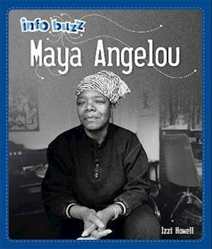 Info Buzz: Black History: Maya Angelou