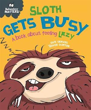 Behaviour Matters: Sloth Gets Busy