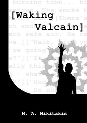 Waking Valcain
