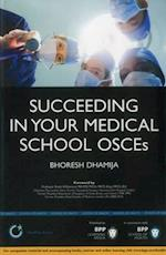 Succeeding in your Medical School OSCEs: An essential guide for medical students including 150 practice scenarios (MediPass Series)