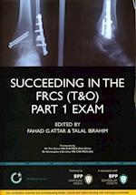 Succeeding in the FRCS T&O Part 1 Exam (MediPass Series)