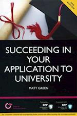 Succeeding in your Application to University: How to prepare the perfect UCAS Personal Statement (Including 98 Personal Statement Examples) (Entry to University Series)