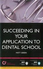 Succeeding in Your Dental School Application: How to Prepare the Perfect UCAS Personal Statement (Includes 30 Dentistry Personal Statement Examples) (Entry to University Series)