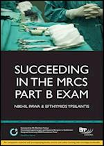 Succeeding in the MRCS Part B Exam (MediPass Series)