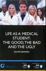 Life as a Medical Student: The Good, the Bad and the Ugly (Entry to Medical School Series)