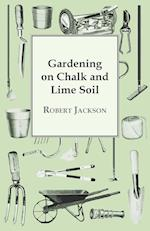Gardening on Chalk and Lime Soil