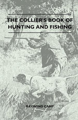 The Collier's Book Of Hunting And Fishing