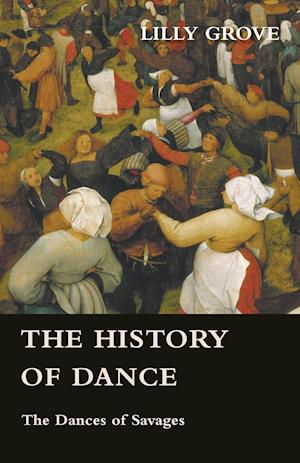 The History of Dance - The Dances of Savages