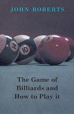 The Game of Billiards and How to Play It
