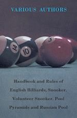 Handbook and Rules of English Billiards, Snooker, Volunteer Snooker, Pool Pyramids and Russian Pool