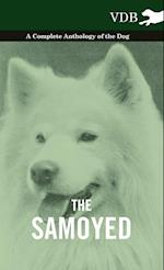 The Samoyed - A Complete Anthology of the Dog