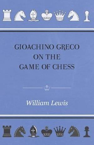 GIOACHINO GRECO ON THE GAME OF