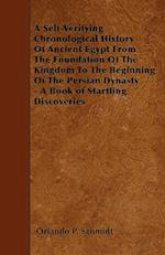 A Self-Verifying Chronological History of Ancient Egypt from the Foundation of the Kingdom to the Beginning of the Persian Dynasty - A Book of Startli af Orlando P. Schmidt