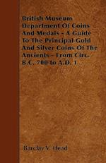 British Museum Department of Coins and Medals - A Guide to the Principal Gold and Silver Coins of the Ancients - From Circ. B.C. 700 to A.D. 1 af Barclay V. Head